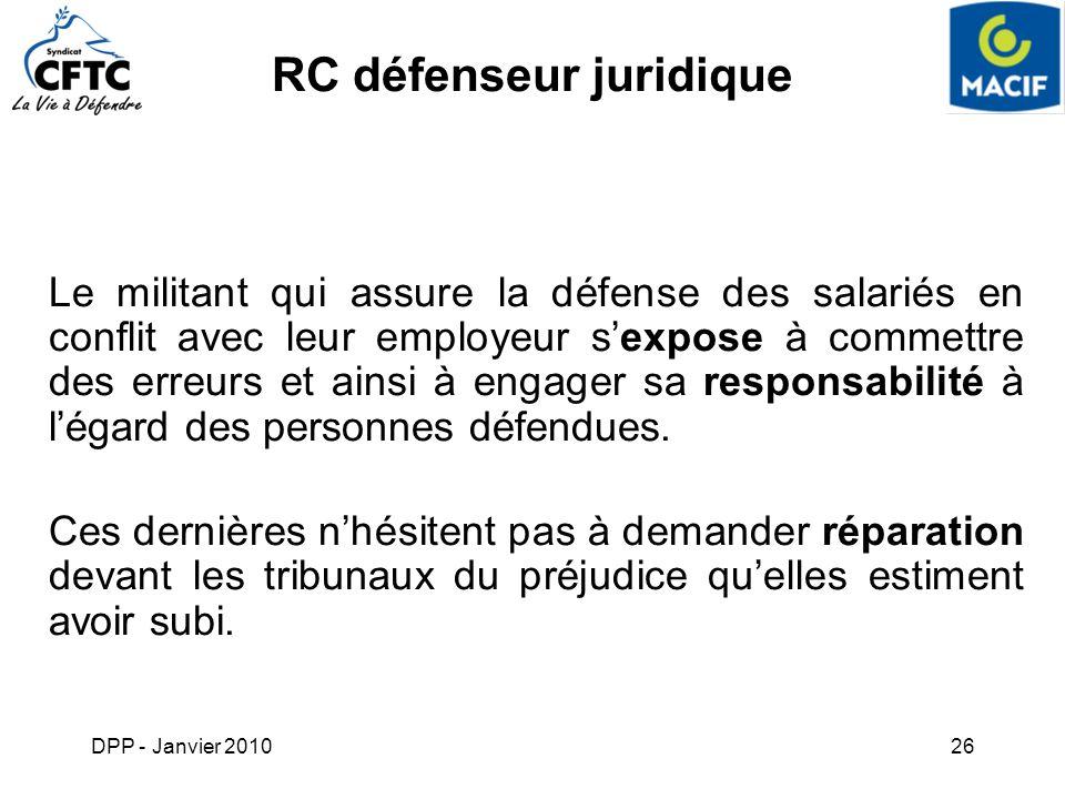DPP - Janvier 201026 RC défenseur juridique Le militant qui assure la défense des salariés en conflit avec leur employeur sexpose à commettre des erre