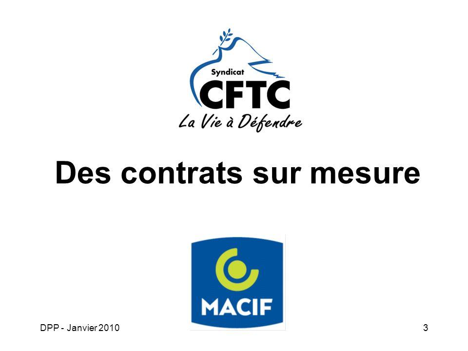 DPP - Janvier 20104 PARTENARIAT CFTC / MACIF Sécuriser l action militante Permettre à des militants dexercer leurs activités syndicales dans la sérénité et la sécurité.