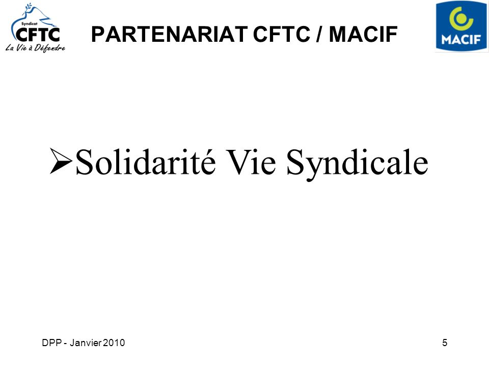 DPP - Janvier 20106 Solidarité Vie Syndicale Quest-ce que la vie syndicale .