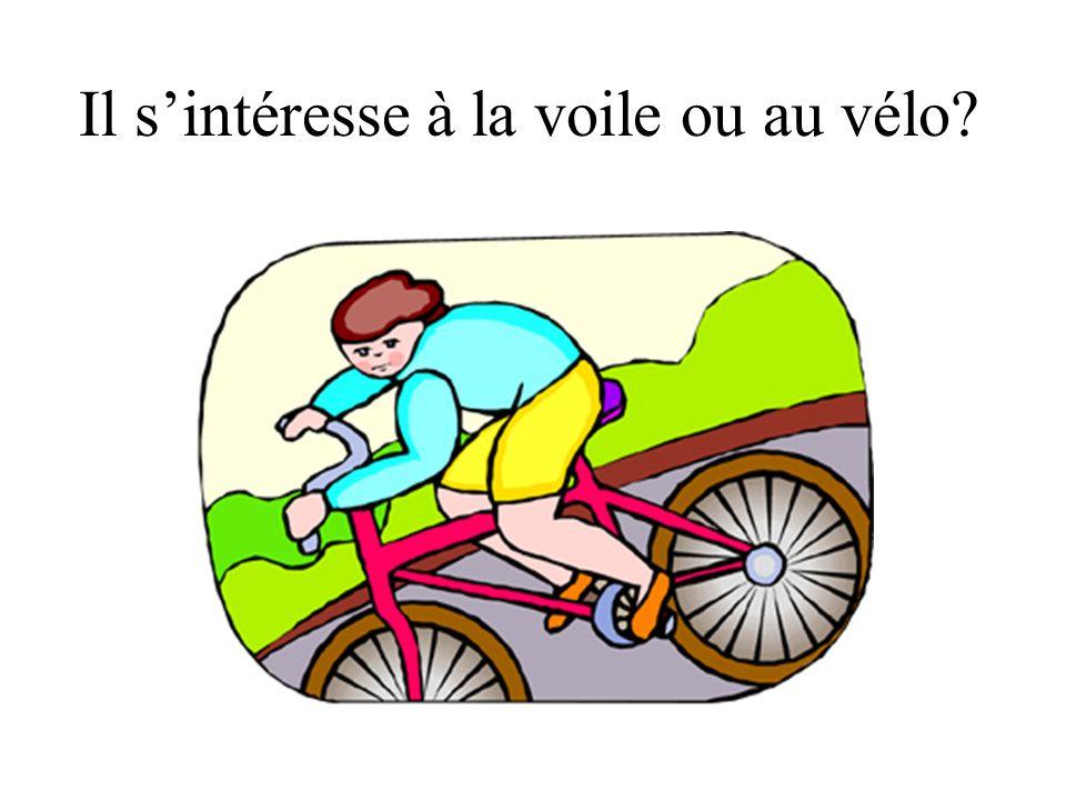 Il sintéresse à la voile ou au vélo?