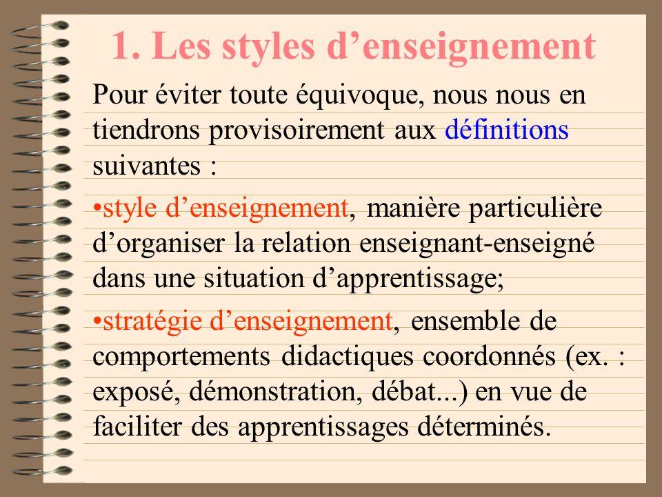 1. Les styles denseignement Relevons simplement quelques indications générales : le concept de style denseignement savère utile à la compréhension et