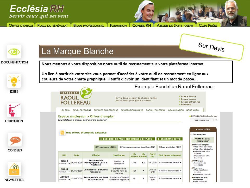 La Marque Blanche Sur Devis Exemple Fondation Raoul Follereau : Nous mettons à votre disposition notre outil de recrutement sur votre plateforme inter