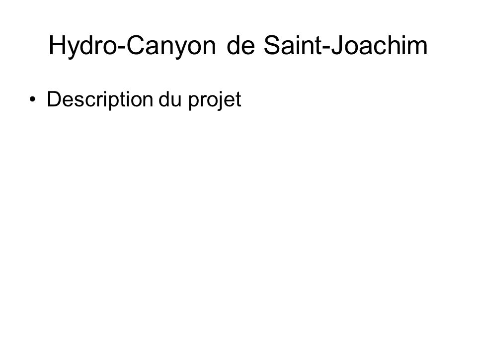 Hydro-Canyon de Saint-Joachim Description du projet
