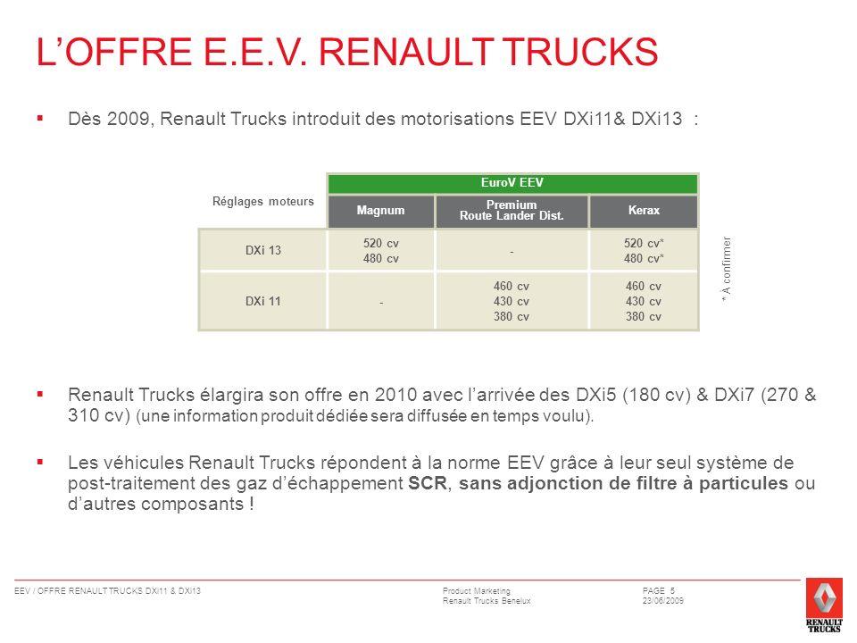 Product Marketing Renault Trucks Benelux EEV / OFFRE RENAULT TRUCKS DXi11 & DXi13PAGE 5 23/06/2009 LOFFRE E.E.V. RENAULT TRUCKS Dès 2009, Renault Truc