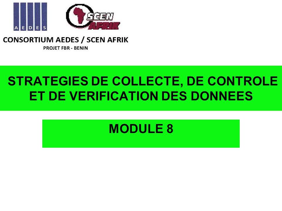 STRATEGIES DE COLLECTE, DE CONTROLE ET DE VERIFICATION DES DONNEES MODULE 8