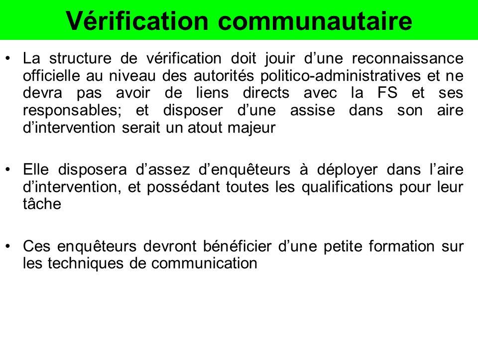 Vérification communautaire La structure de vérification doit jouir dune reconnaissance officielle au niveau des autorités politico-administratives et