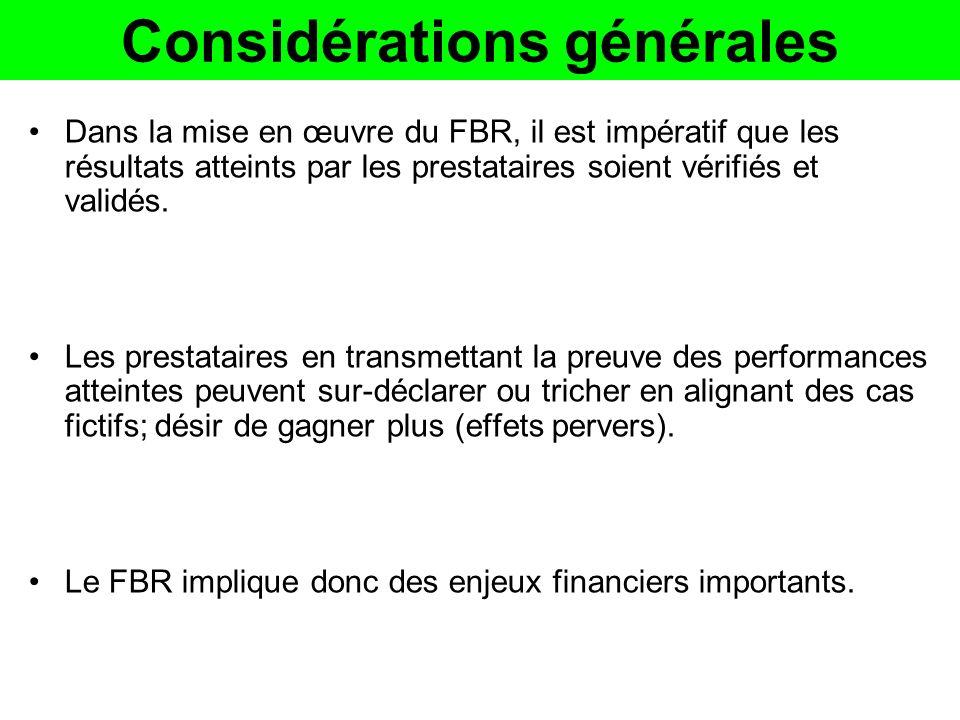 Considérations générales Dans la mise en œuvre du FBR, il est impératif que les résultats atteints par les prestataires soient vérifiés et validés. Le