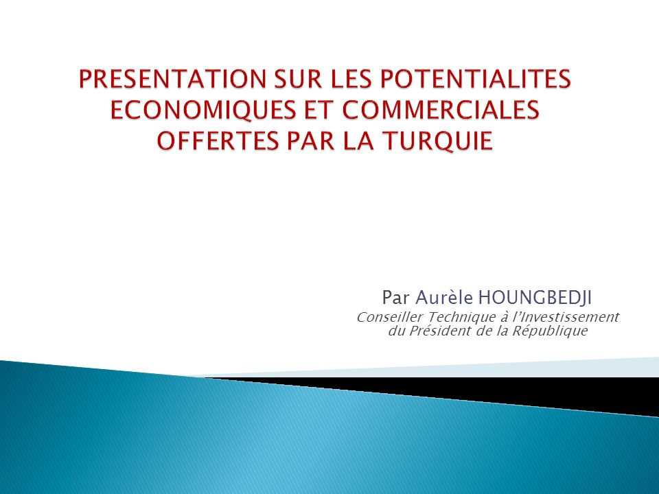 Par Aurèle HOUNGBEDJI Conseiller Technique à lInvestissement du Président de la République