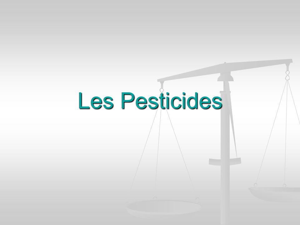 Les pesticides Depuis longtemps, les humains ont décidé quil y a quelques organismes quon ne besoin pas dans le monde.