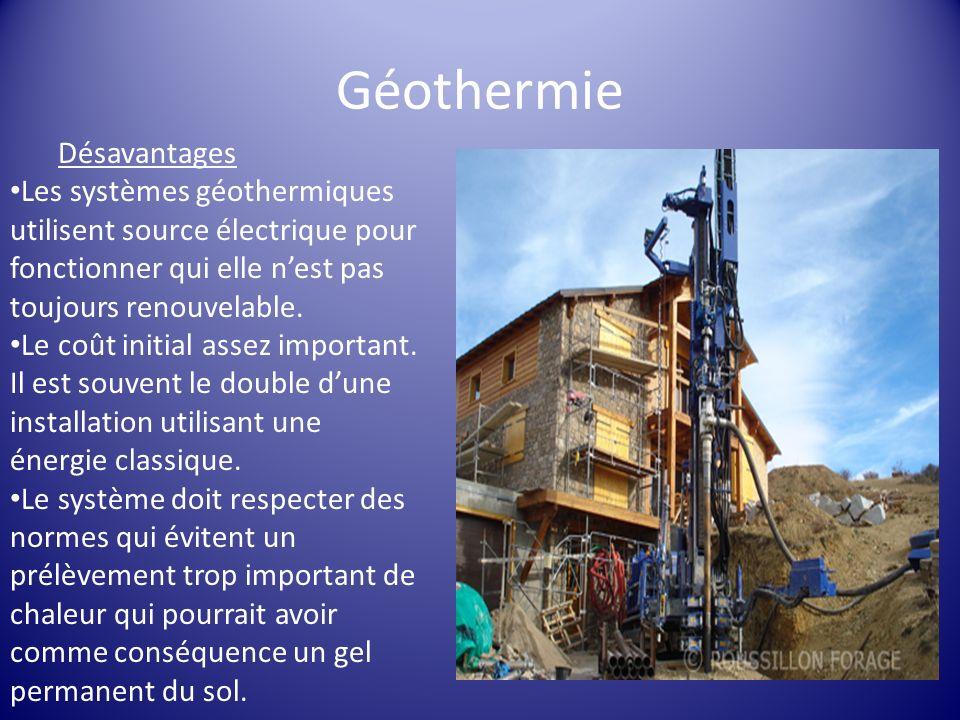 Géothermie Désavantages Les systèmes géothermiques utilisent source électrique pour fonctionner qui elle nest pas toujours renouvelable. Le coût initi