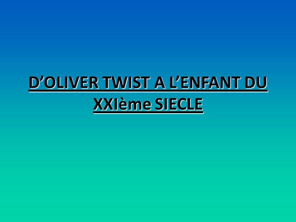 DOLIVER TWIST A LENFANT DU XXIème SIECLE