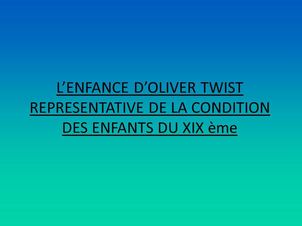 LENFANCE DOLIVER TWIST REPRESENTATIVE DE LA CONDITION DES ENFANTS DU XIX ème