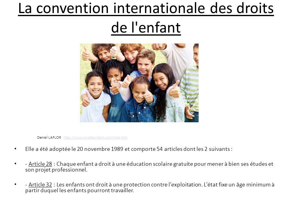La convention internationale des droits de l'enfant Daniel LAFLOR http://www.droitsenfant.com/cide.htm http://www.droitsenfant.com/cide.htm Elle a été