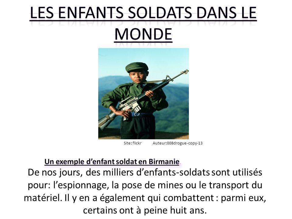 De nos jours, des milliers denfants-soldats sont utilisés pour: lespionnage, la pose de mines ou le transport du matériel. Il y en a également qui com