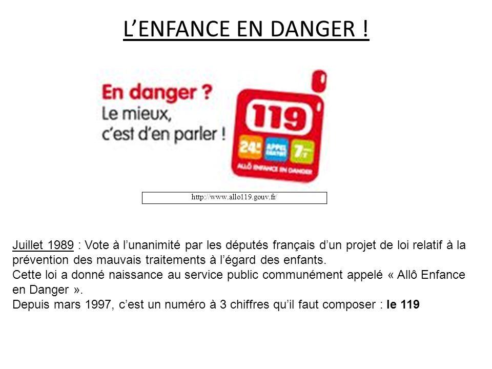 http://www.allo119.gouv.fr/ Juillet 1989 : Vote à lunanimité par les députés français dun projet de loi relatif à la prévention des mauvais traitement