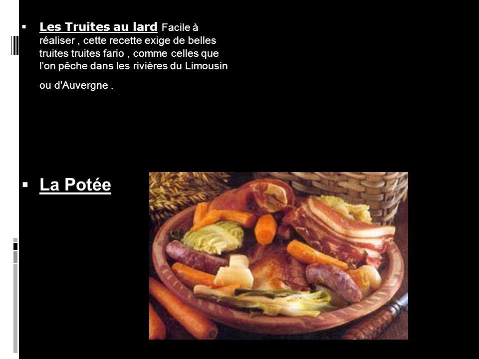 Les Truites au lard Facile à réaliser, cette recette exige de belles truites truites fario, comme celles que l on pêche dans les rivières du Limousin ou d Auvergne.