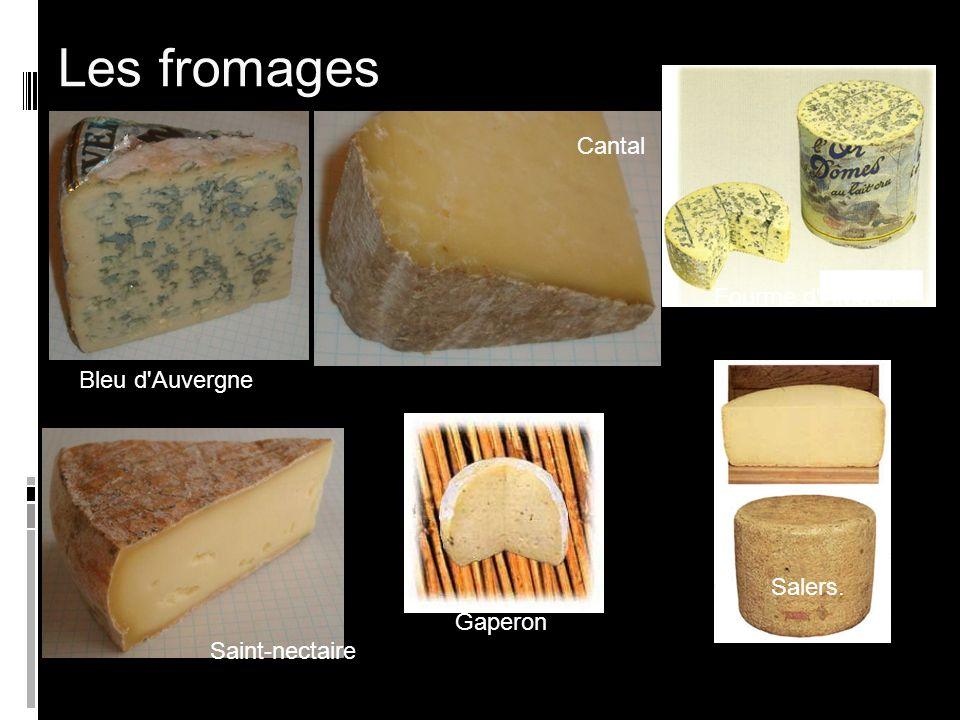 Les fromages Fourme d Ambert Bleu d Auvergne Cantal Gaperon Saint-nectaire Salers.