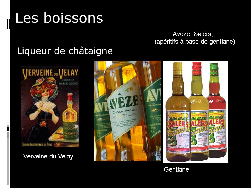 Les boissons Liqueur de châtaigne Avèze, Salers, (apéritifs à base de gentiane) Gentiane Verveine du Velay