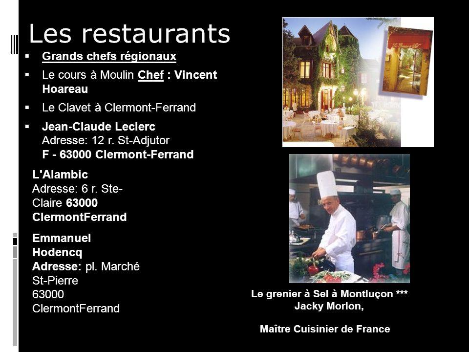 Les restaurants Grands chefs régionaux Le cours à Moulin Chef : Vincent Hoareau Le Clavet à Clermont-Ferrand Jean-Claude Leclerc Adresse: 12 r.