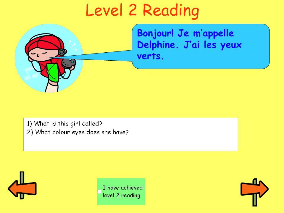 Level 2 Reading Bonjour! Je mappelle Delphine. Jai les yeux verts.