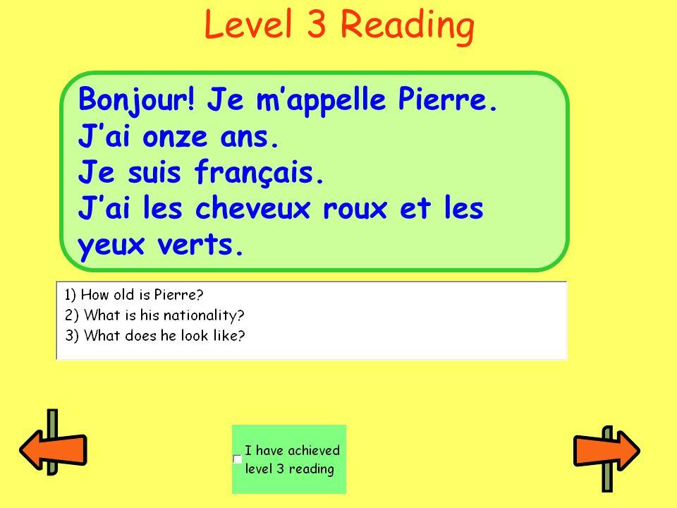 Level 3 Reading Bonjour.Je mappelle Pierre. Jai onze ans.
