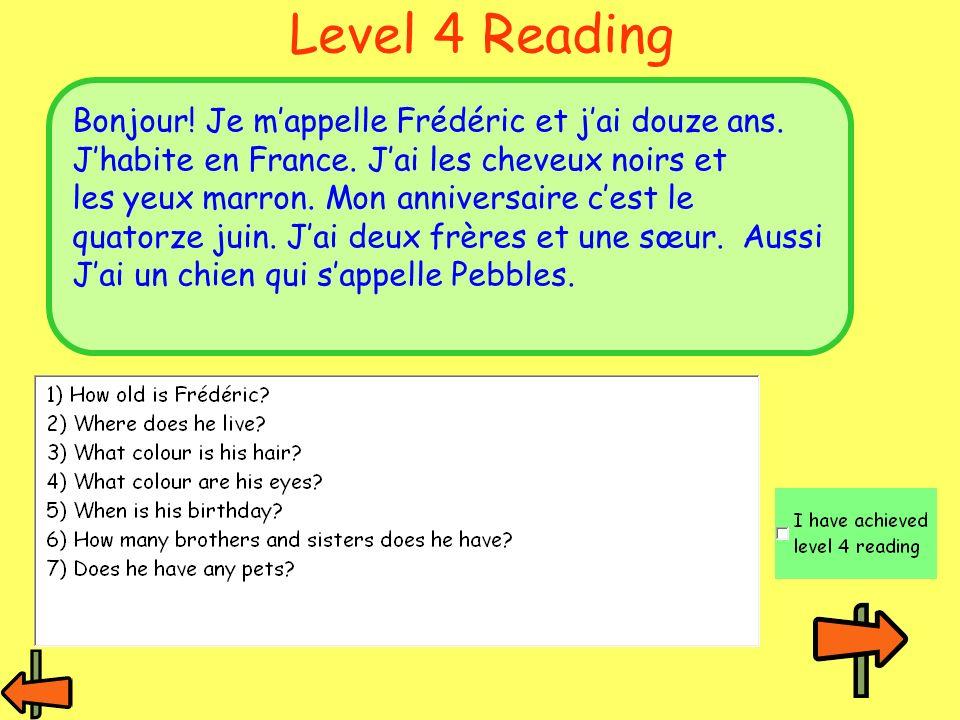 Level 4 Reading Bonjour.Je mappelle Frédéric et jai douze ans.