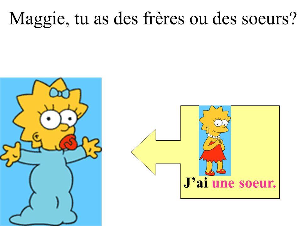 Jai deux soeurs. + Bart, tu as des frères ou des soeurs?