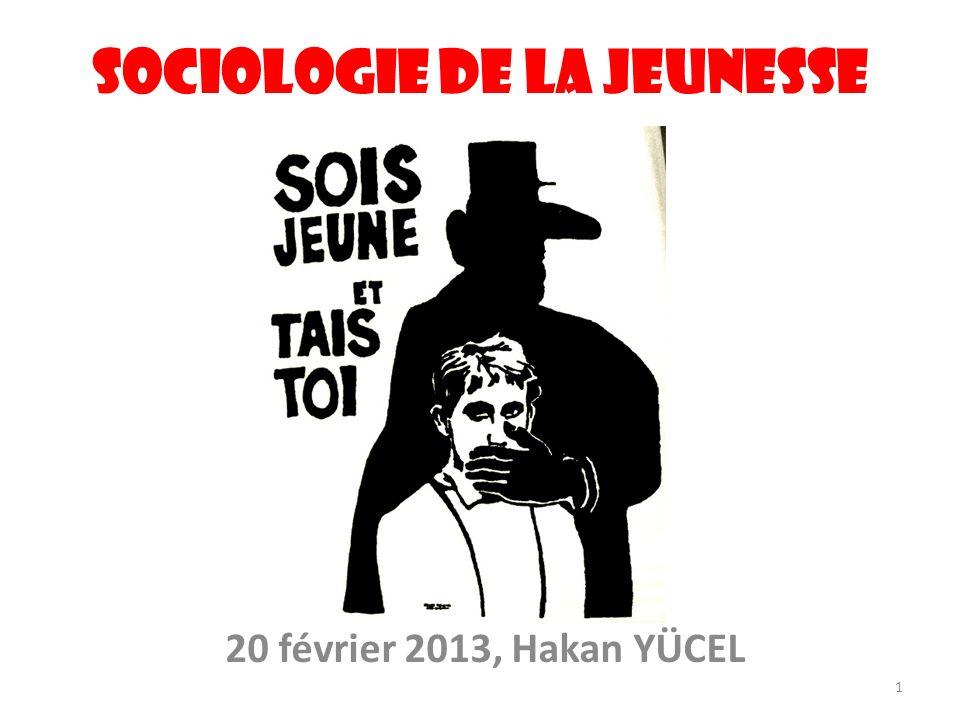 Sociologie de la jeunesse 20 février 2013, Hakan YÜCEL 1