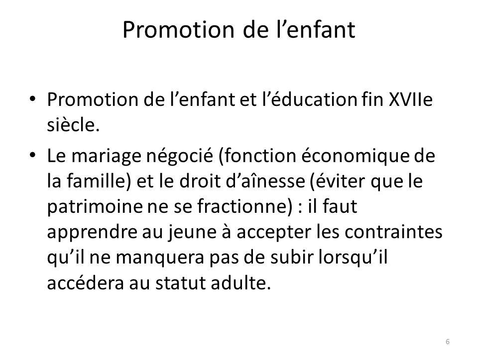 Promotion de lenfant Promotion de lenfant et léducation fin XVIIe siècle.