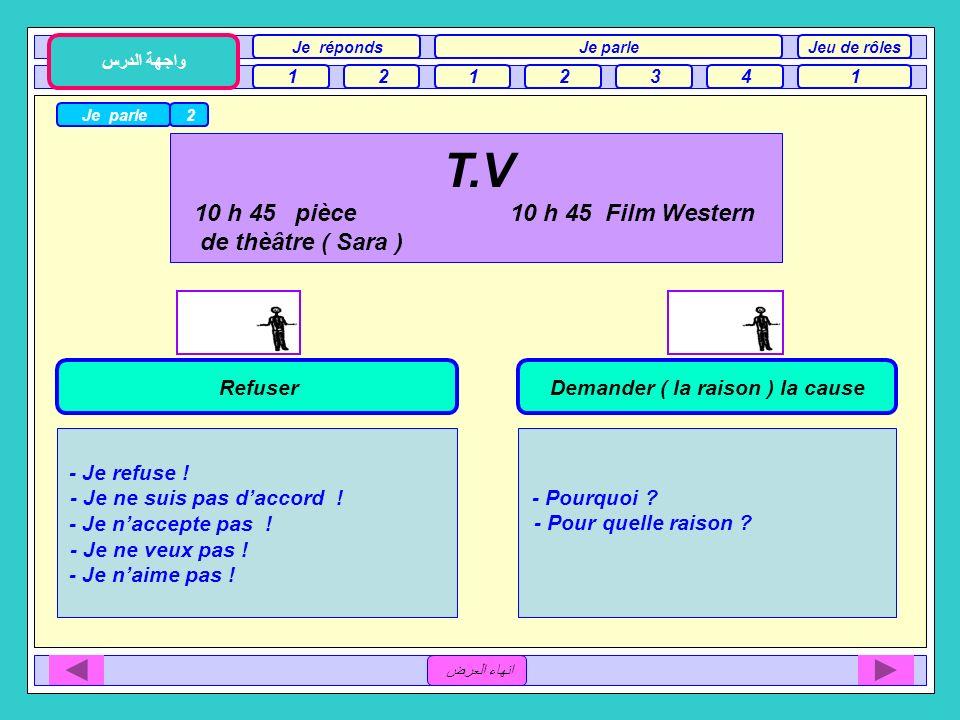 Demander sa préférence ( son choix ) T.V 10 h 45 pièce 10 h 45 Film Western de thèâtre ( Sara ) Donner sa préférence ( son choix ) - Quest-ce que tu p