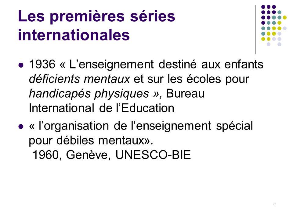 5 Les premières séries internationales 1936 « Lenseignement destiné aux enfants déficients mentaux et sur les écoles pour handicapés physiques », Bure