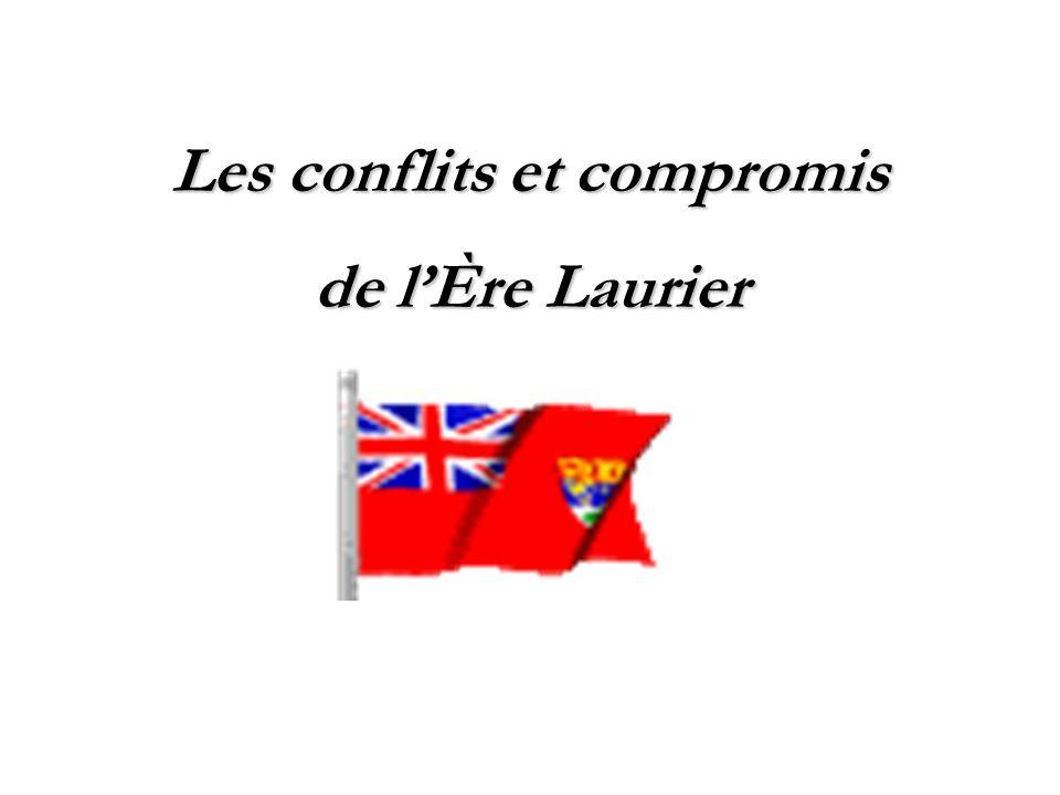 Les conflits et compromis de lÈre Laurier