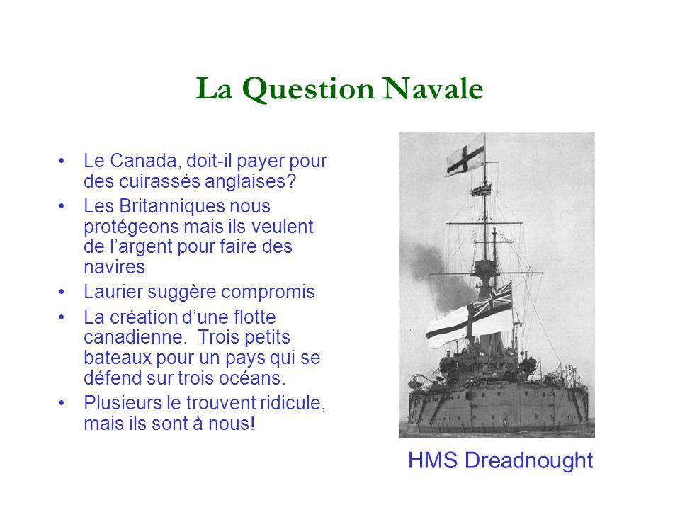 La Question Navale Le Canada, doit-il payer pour des cuirassés anglaises? Les Britanniques nous protégeons mais ils veulent de largent pour faire des