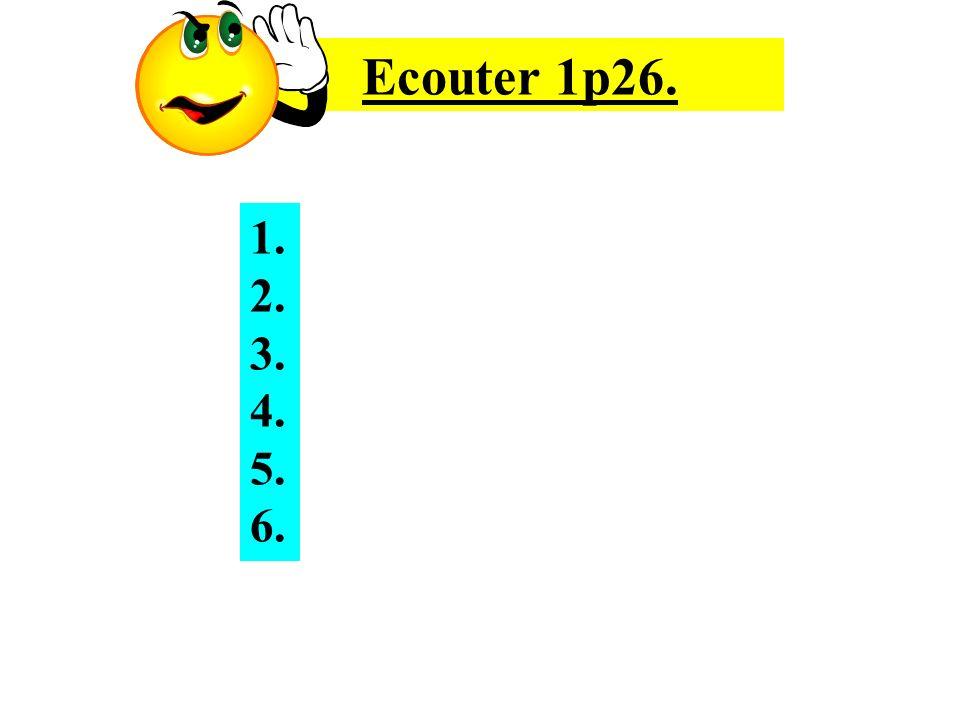 Ecouter 1p26. 1. 2. 3. 4. 5. 6.