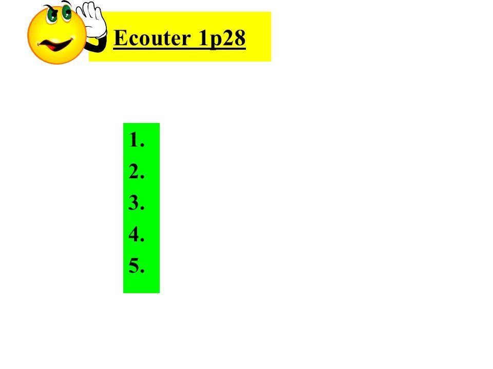 Ecouter 1p28 1. 2. 3. 4. 5.