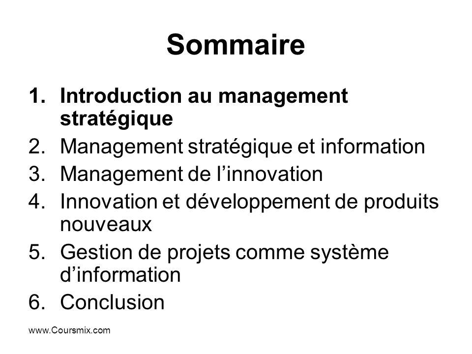 www.Coursmix.com Sommaire 1.Introduction au management stratégique 2.Management stratégique et information 3.Management de linnovation 4.Innovation et