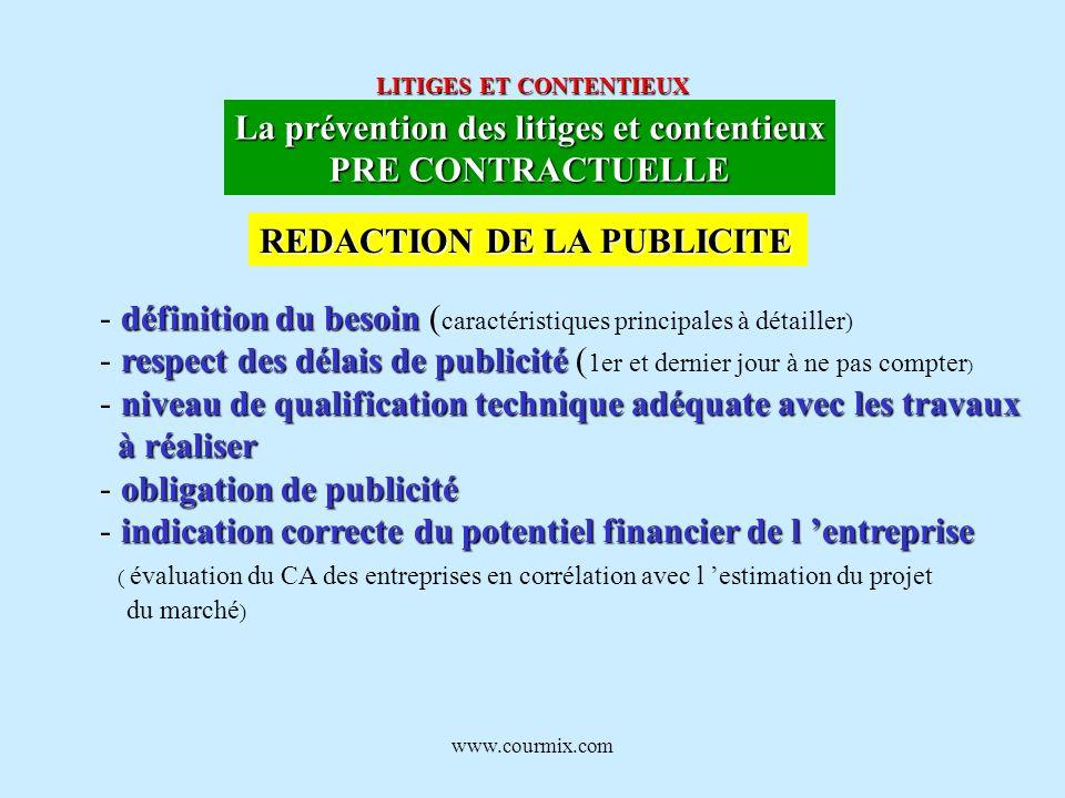 www.courmix.com LITIGES ET CONTENTIEUX La prévention des litiges et contentieux PRE CONTRACTUELLE définition du besoin - définition du besoin ( caract