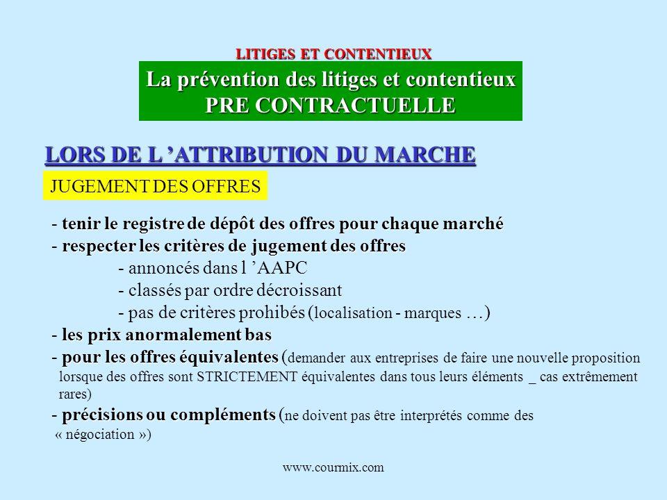www.courmix.com LITIGES ET CONTENTIEUX La prévention des litiges et contentieux PRE CONTRACTUELLE LORS DE L ATTRIBUTION DU MARCHE JUGEMENT DES OFFRES