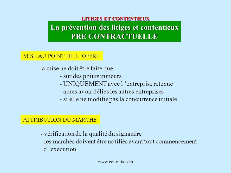 www.courmix.com LITIGES ET CONTENTIEUX La prévention des litiges et contentieux PRE CONTRACTUELLE MISE AU POINT DE L OFFRE - la mise ne doit être fait