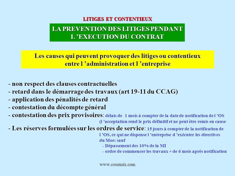 www.courmix.com LITIGES ET CONTENTIEUX LA PREVENTION DES LITIGES PENDANT L EXECUTION DU CONTRAT Les causes qui peuvent provoquer des litiges ou conten