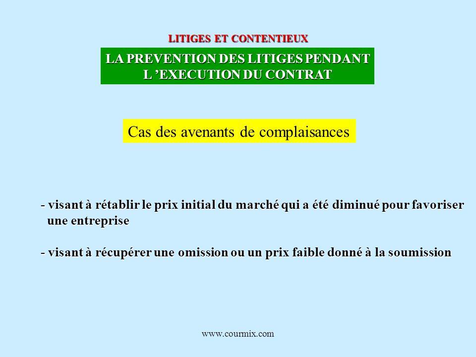 www.courmix.com LITIGES ET CONTENTIEUX LA PREVENTION DES LITIGES PENDANT L EXECUTION DU CONTRAT Cas des avenants de complaisances - visant à rétablir