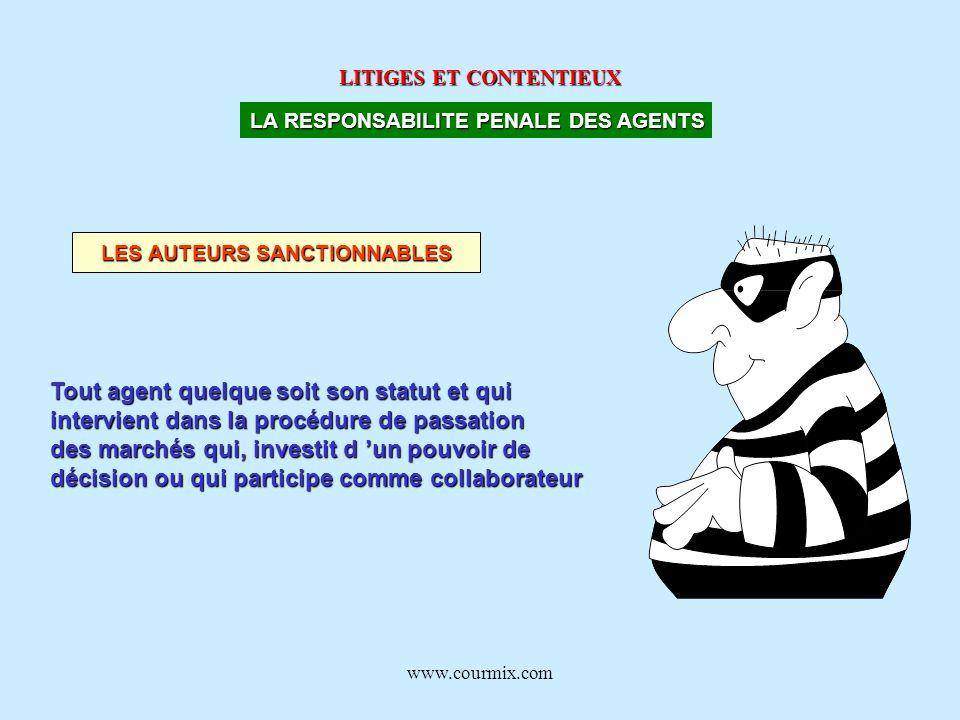 www.courmix.com LITIGES ET CONTENTIEUX LA RESPONSABILITE PENALE DES AGENTS LES AUTEURS SANCTIONNABLES Tout agent quelque soit son statut et qui interv