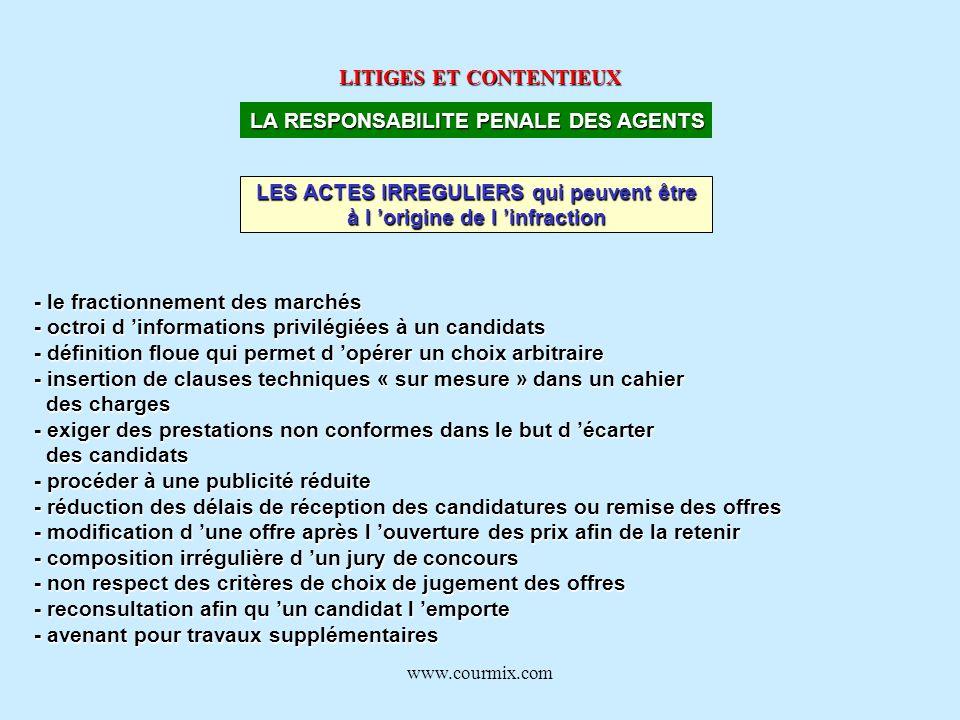 www.courmix.com LITIGES ET CONTENTIEUX LA RESPONSABILITE PENALE DES AGENTS LES ACTES IRREGULIERS qui peuvent être à l origine de l infraction - le fra