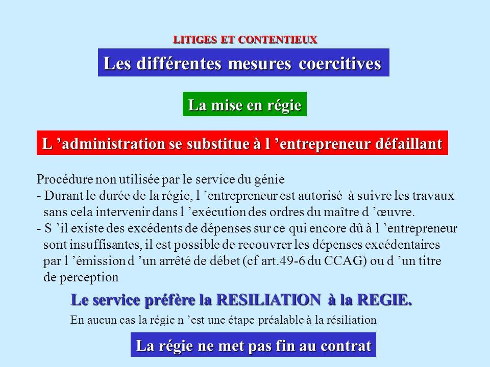www.courmix.com LITIGES ET CONTENTIEUX Les différentes mesures coercitives La mise en régie L administration se substitue à l entrepreneur défaillant