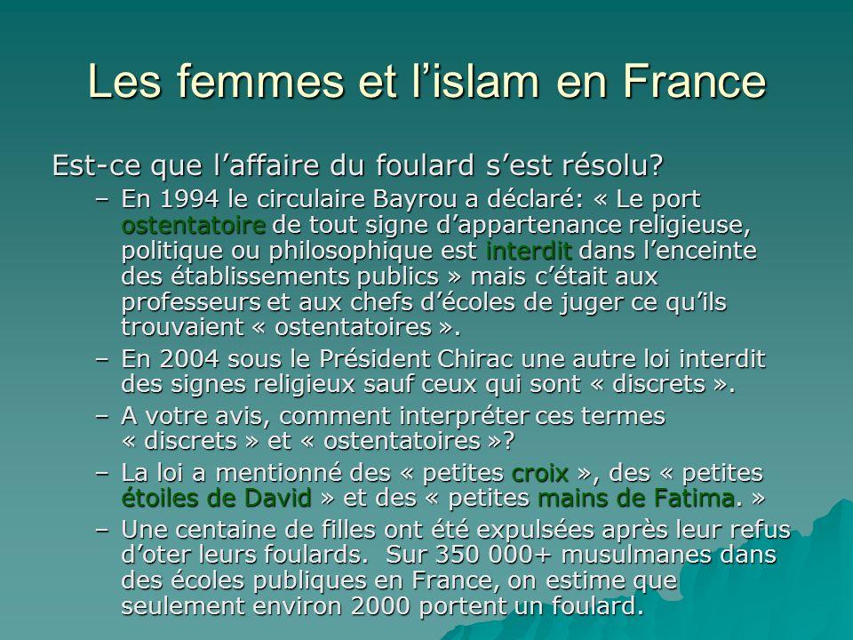 Les femmes et lislam en France LAffaire du foulard En général, de quoi sagit-il? En général, de quoi sagit-il? –Il sagit du conflit entre: * le droit