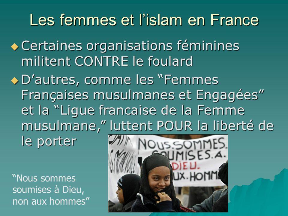 Les femmes et lislam en France Le Pour et le contre Une publicité qui encourage les femmes à ne pas se voiler le visage: http://www.midiassurancescons