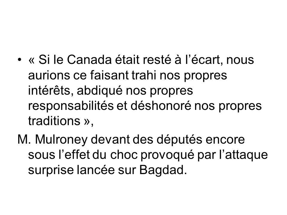 « Si le Canada était resté à lécart, nous aurions ce faisant trahi nos propres intérêts, abdiqué nos propres responsabilités et déshonoré nos propres