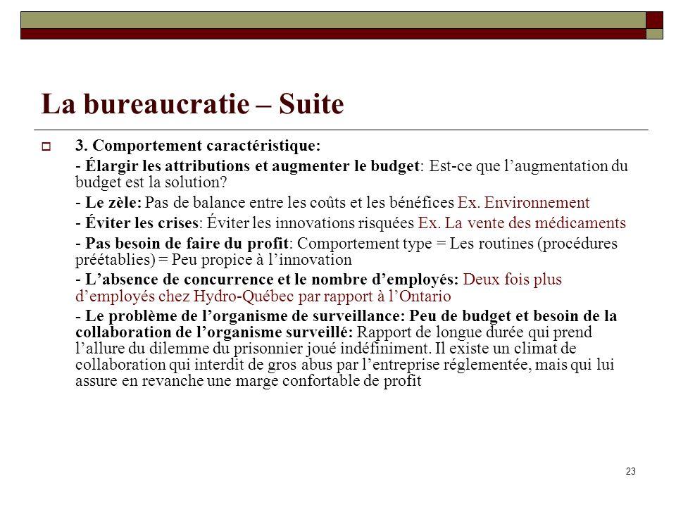 23 La bureaucratie – Suite 3. Comportement caractéristique: - Élargir les attributions et augmenter le budget: Est-ce que laugmentation du budget est