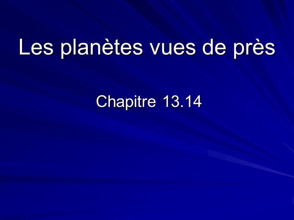 Les planètes vues de près Chapitre 13.14 Chapitre 13.14