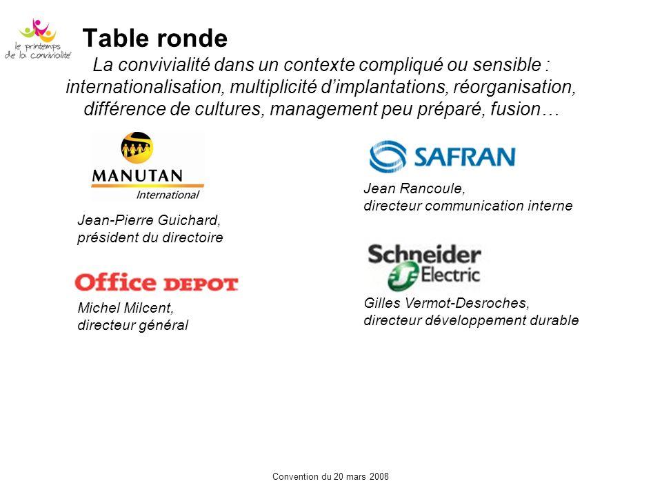 Convention du 20 mars 2008 Table ronde La convivialité dans un contexte compliqué ou sensible : internationalisation, multiplicité dimplantations, réo